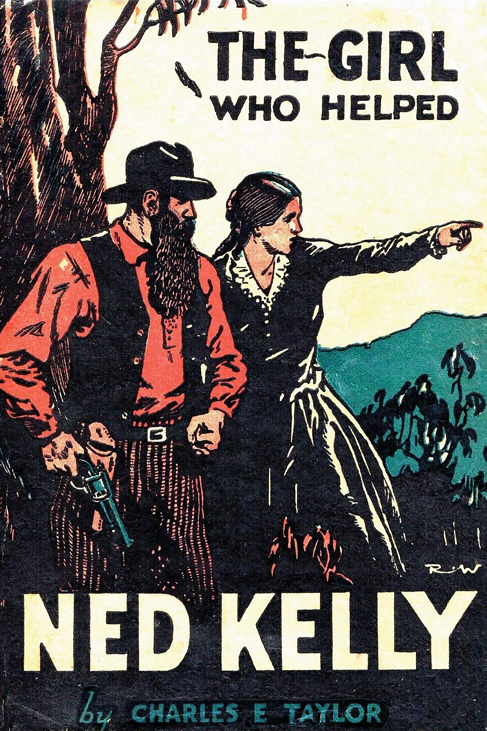 The Girl Who Helped Ned Kelly by Charles Taylor