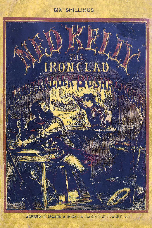 Ned Kelly the Ironclad Australian Bushranger by James Borlase