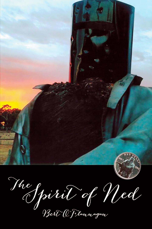 The Spirit of Ned by Bert O'Flannagan