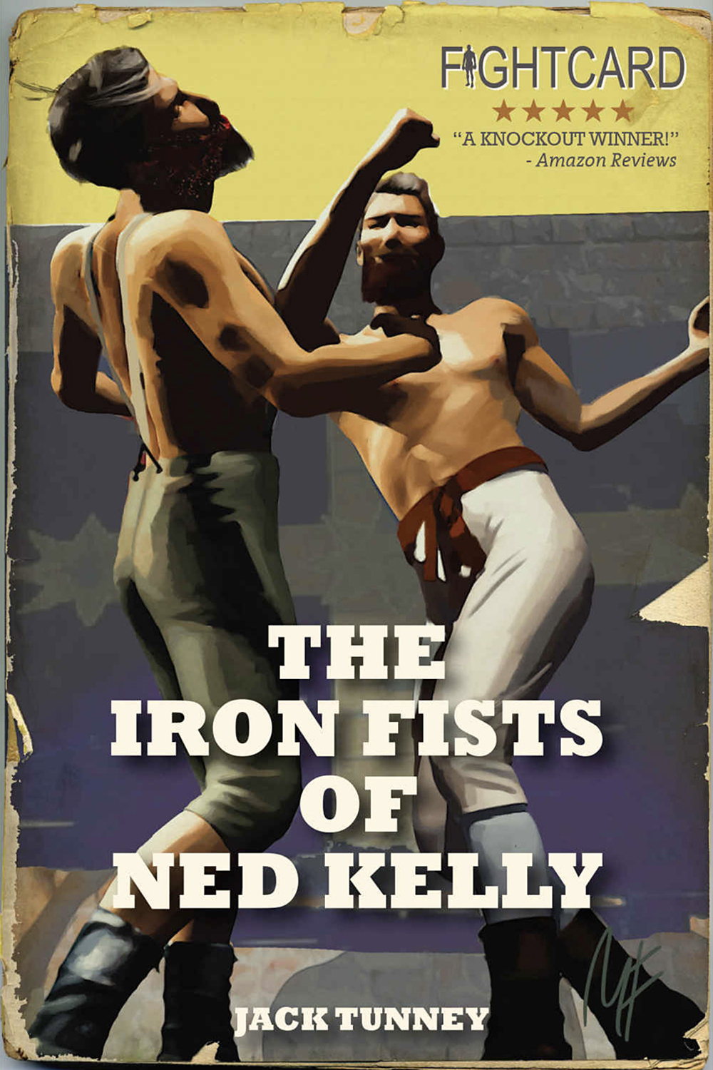 The Iron Fists of Ned Kelly by Jack Tunney