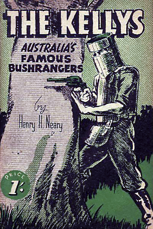 The Kelly: Australia's Famous Bushrangers by Henry Neary