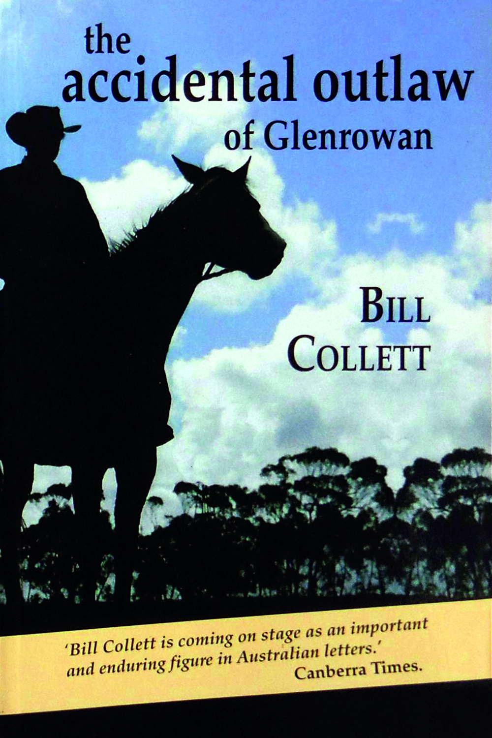 The Accidental Outlaw of Glenrowan by Bill Collett