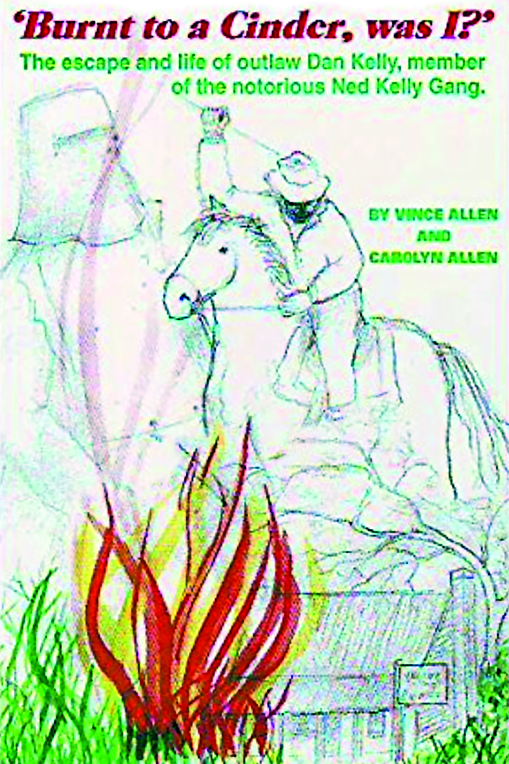 Burnt to a Cinder, Was I? by Vince and Carolyn Allen