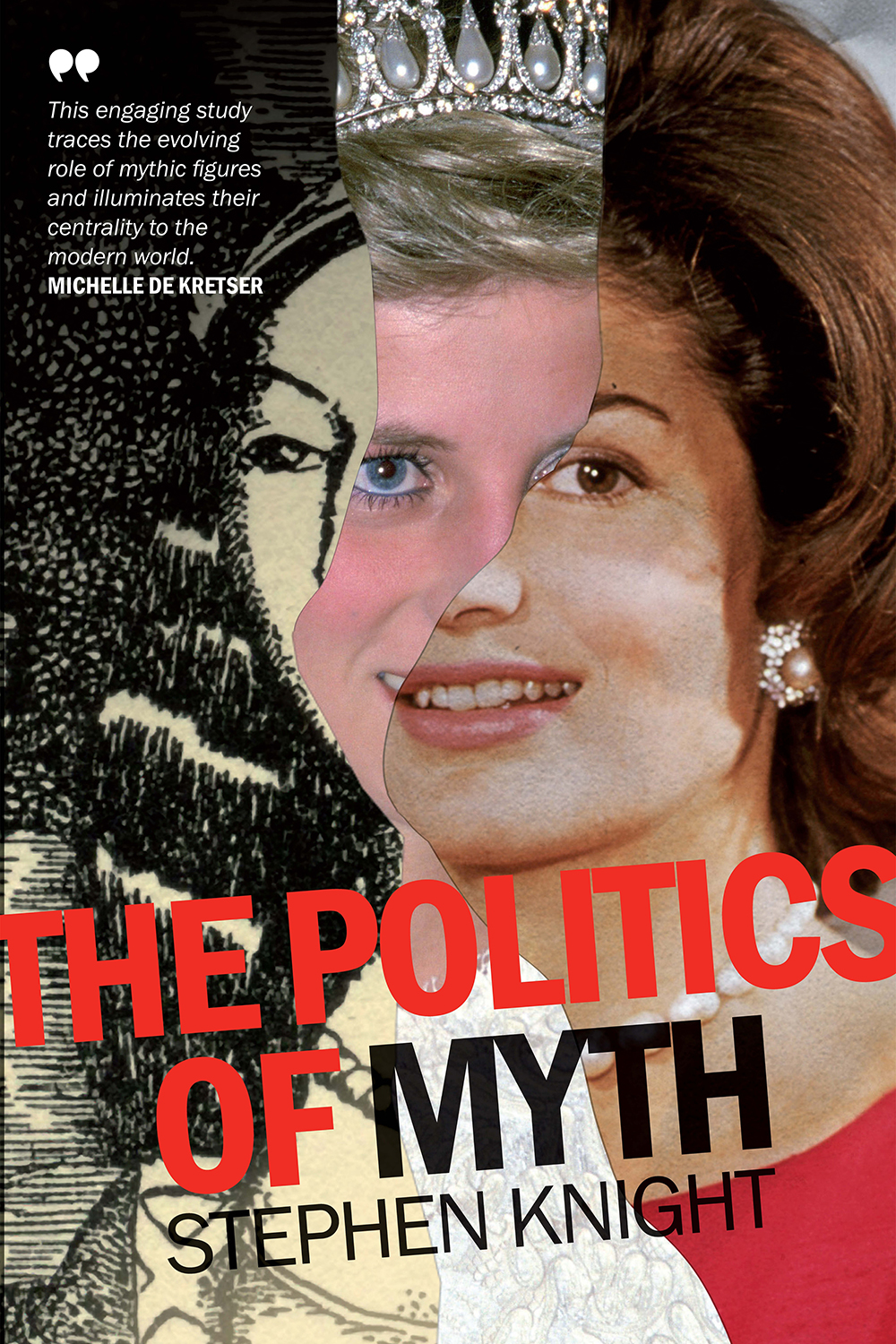 The Politics of Myth by Steven Knight