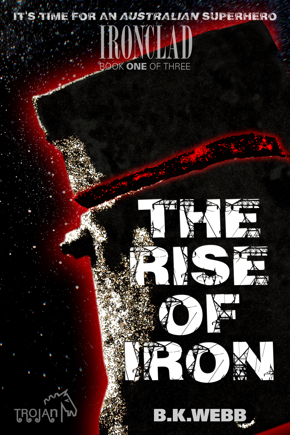 The Rise of Iron by B.K.Webb