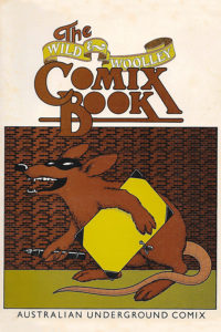 The Wild & Woolley Comix Book: Australian Underground Comix edited by Pat Woolley and Ian Mccausland