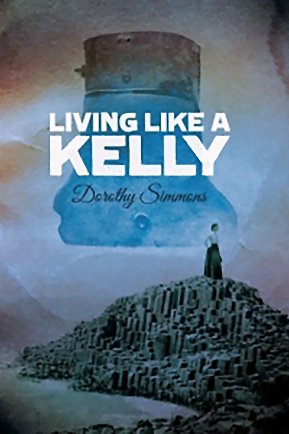 Living like a Kelly by Dorothy Simmons