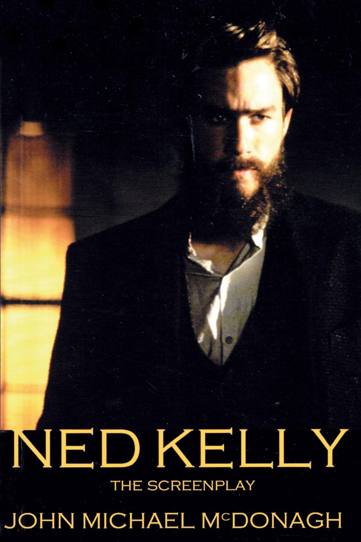 Ned Kelly: The Screenplay by John Michael McDonagh