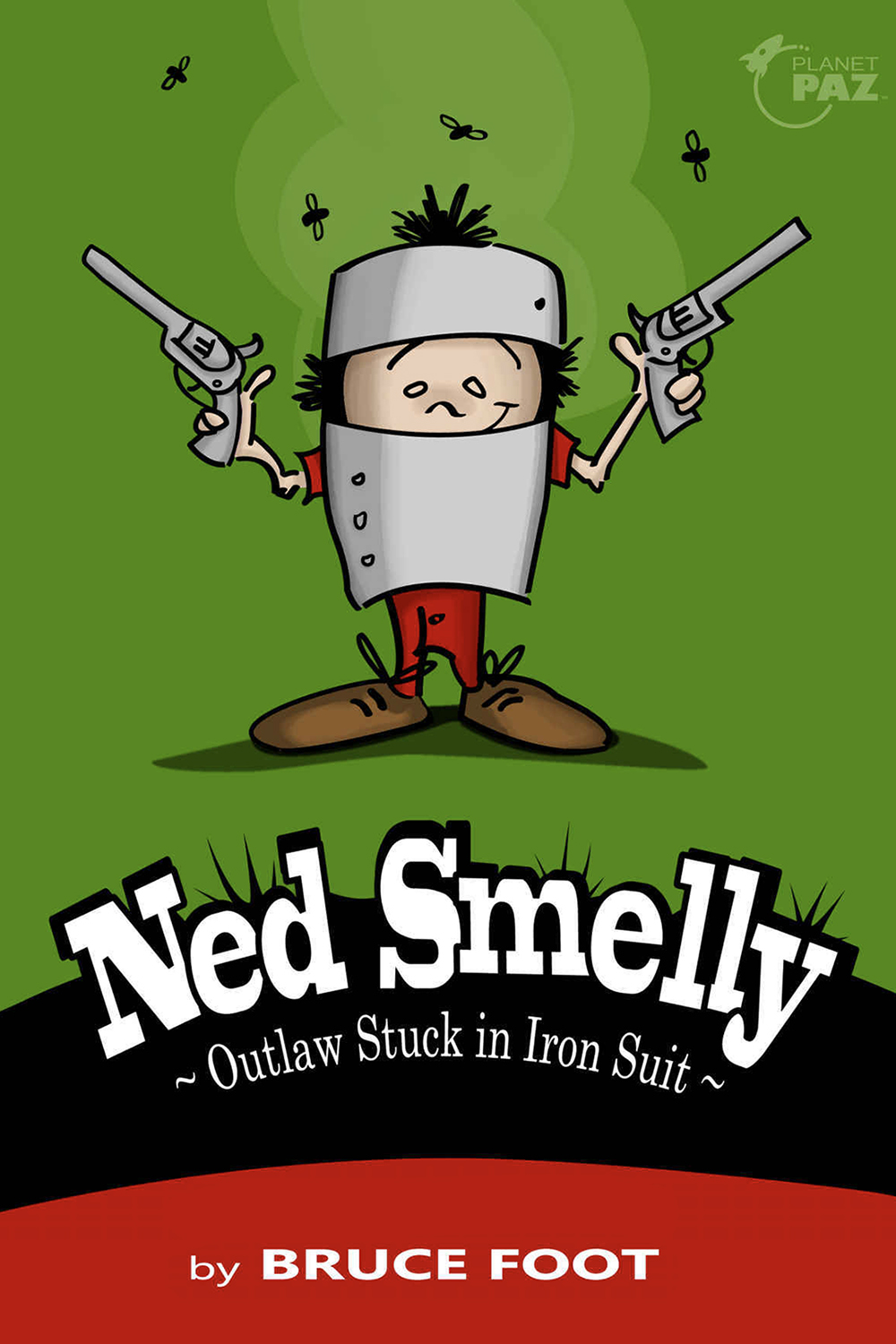 Ned Smelly: Outlaw Stuck in Iron Suit by Bruce Foot